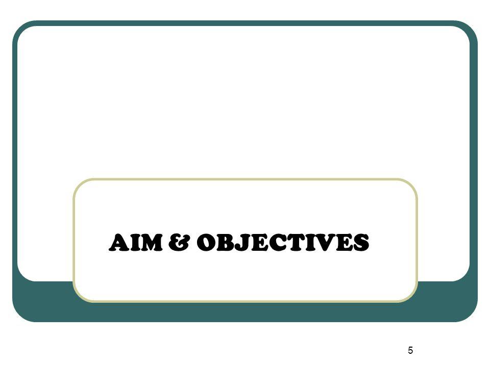 5 AIM & OBJECTIVES