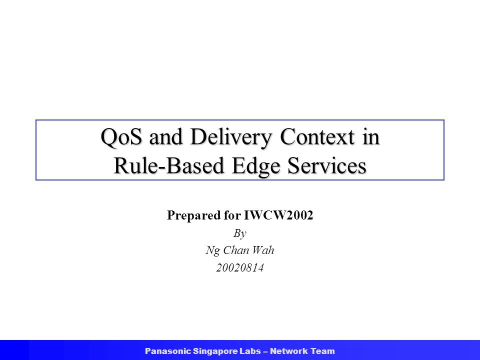 Panasonic Singapore Labs – Network Team Extending OPES  Delivery Context Sub-System  Interprets Delivery Context  Such as: User Preferences, Agent and Device Capabilities, and Natural Environment Caching Proxy Rule Engine QoSSub-System Adaptation Services Delivery Context Sub-System