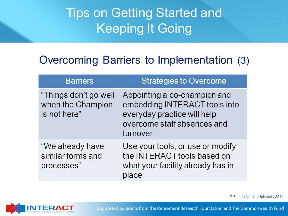 """© Florida Atlantic University 2011 114 Overcoming Barriers to Implementation (3) BarriersStrategies to Overcome """"Things don't go well when the Champio"""