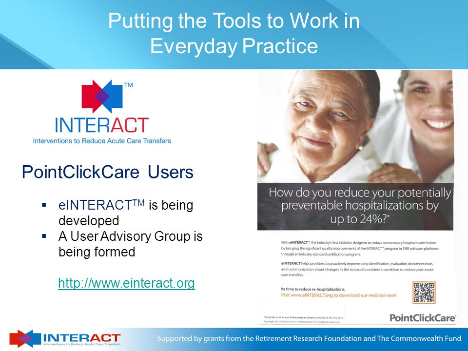 © Florida Atlantic University 2011 Putting the Tools to Work in Everyday Practice  eINTERACT TM is being developed  A User Advisory Group is being f