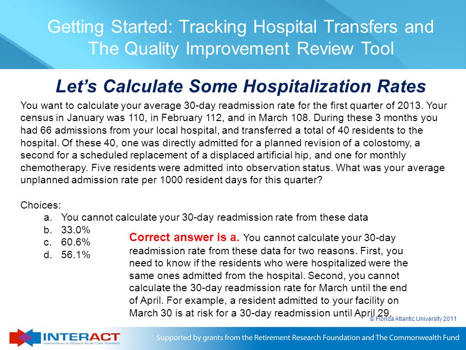 © Florida Atlantic University 2011 Getting Started: Tracking Hospital Transfers and The Quality Improvement Review Tool Let's Calculate Some Hospitali