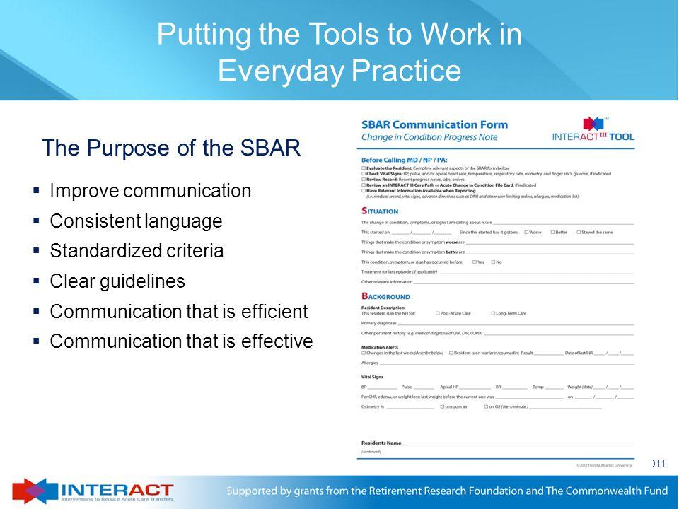 © Florida Atlantic University 2011  Improve communication  Consistent language  Standardized criteria  Clear guidelines  Communication that is ef