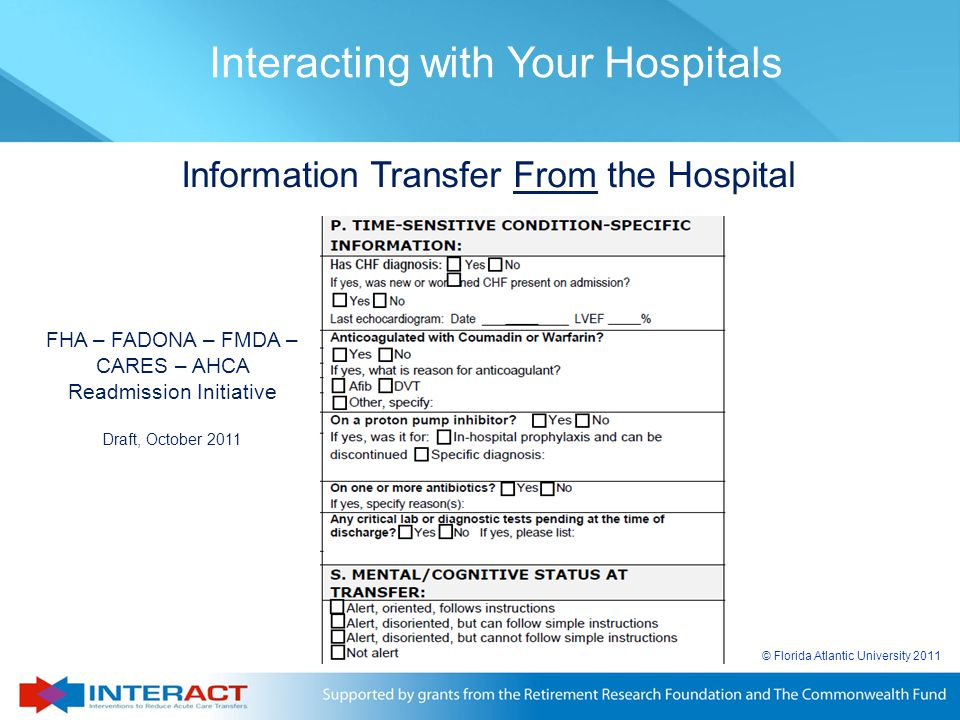 © Florida Atlantic University 2011 Information Transfer From the Hospital FHA – FADONA – FMDA – CARES – AHCA Readmission Initiative Draft, October 201
