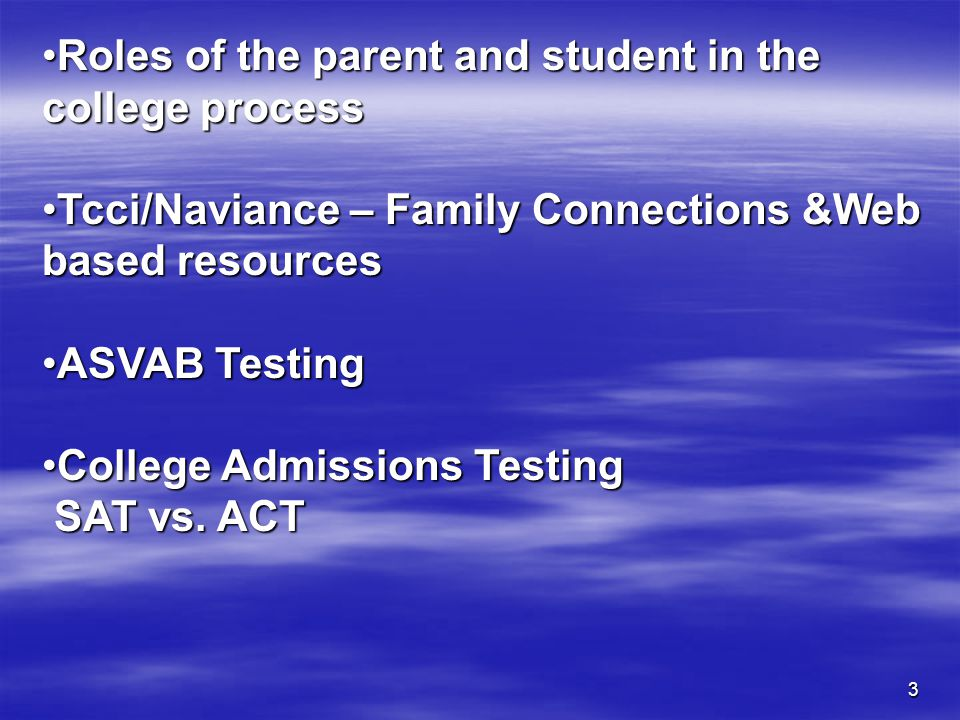 3 Roles of the parent and student in the college processRoles of the parent and student in the college process Tcci/Naviance – Family Connections &Web