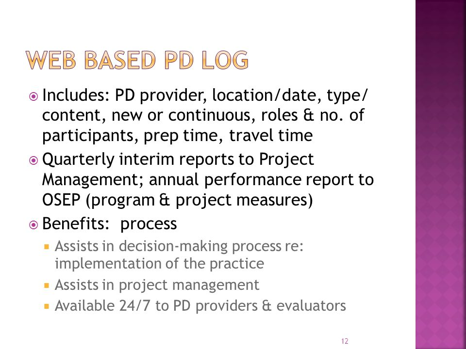  Includes: PD provider, location/date, type/ content, new or continuous, roles & no. of participants, prep time, travel time  Quarterly interim repo