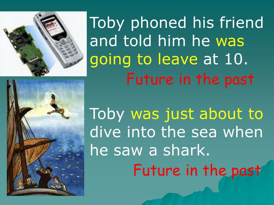 Toby said goodbye to his friend, not knowing that they were never to meet again. Future in the past