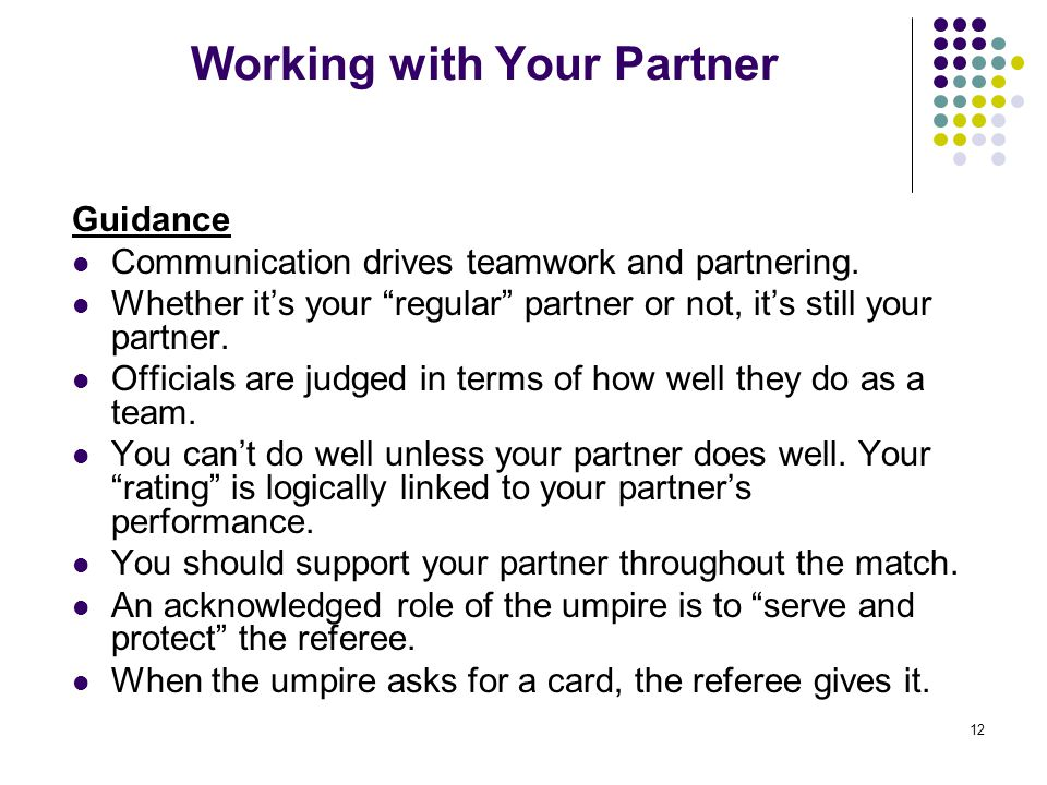 """12 Working with Your Partner Guidance Communication drives teamwork and partnering. Whether it's your """"regular"""" partner or not, it's still your partne"""