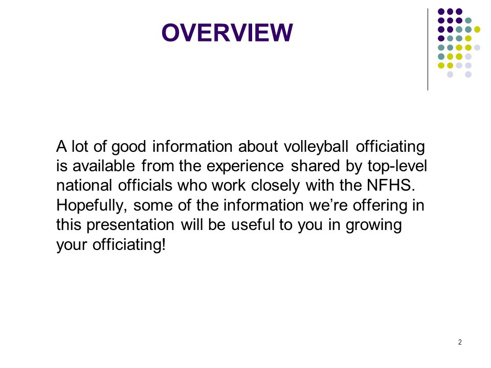 3 Making a Commitment toward Becoming a Better VB Official A Challenge to Officials Obtaining your officiating permit for volleyball, renewing it each year and attending meetings are just a start.