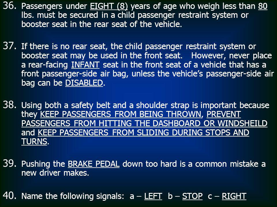 36.36. Passengers under EIGHT (8) years of age who weigh less than 80 lbs.