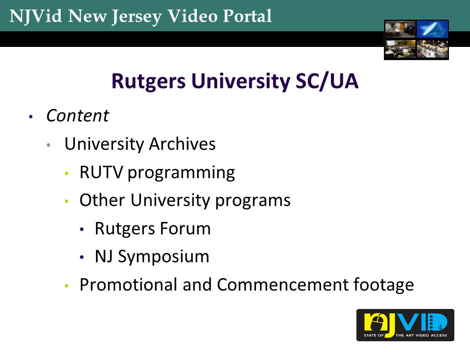 NJVid New Jersey Video Portal 5 Rutgers University SC/UA Content (continued) Special Collections National Maritime Union Quantity Thousands overall Approx.