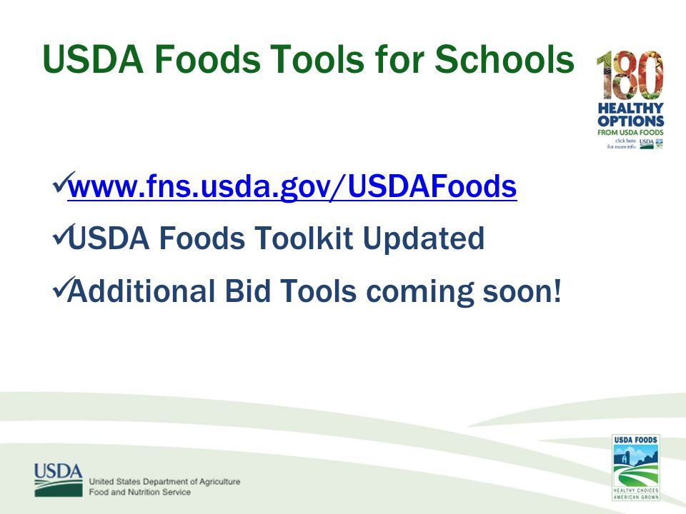 Questions/Information: Contact your state agency Visit www.fns.usda.govwww.fns.usda.gov USDA Foods