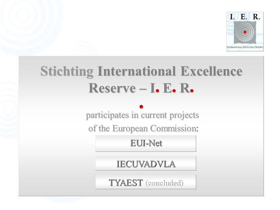 Stichting International Excellence Reserve – I E R Stichting International Excellence Reserve – I E R participates in the e-Learning project of the European Commission: of the European Commission:SIMPEL