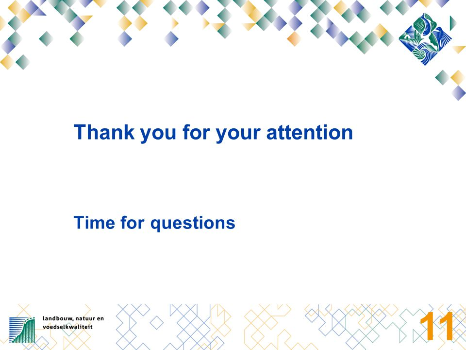 11 Thank you for your attention Time for questions