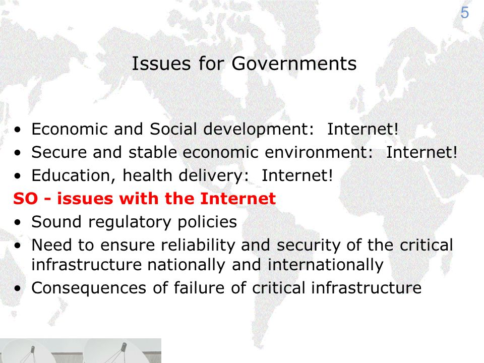 5 Issues for Governments Economic and Social development: Internet.