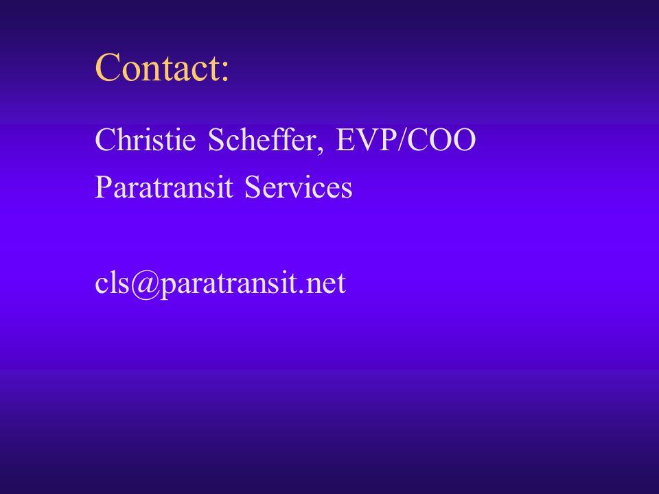 Contact: Christie Scheffer, EVP/COO Paratransit Services cls@paratransit.net
