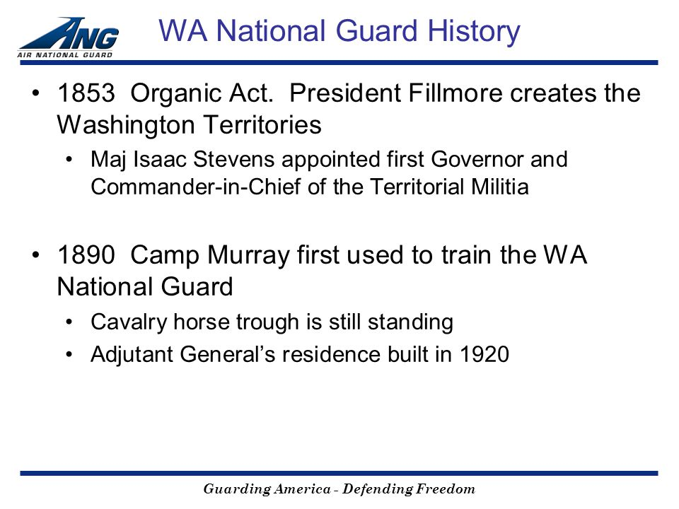 Guarding America - Defending Freedom WA National Guard History 1853 Organic Act.