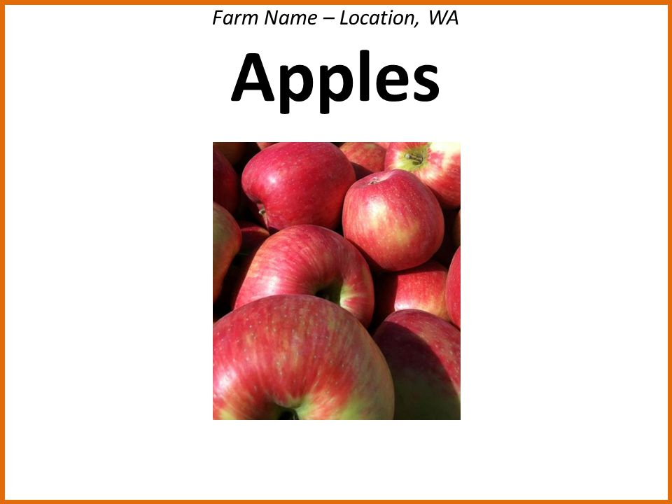 Farm Name – Location, WA Apples