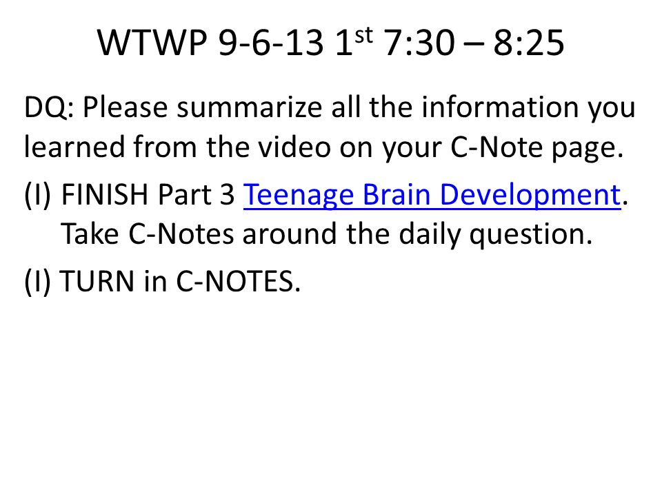 WTWP 9-9-13 T 7:30–8:22 DQ: Please summarize all the information you learned from the video on your C-Note page.