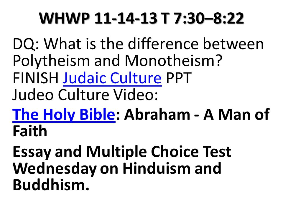 WHWP 11-14-13 T 7:30–8:22 DQ: What is the difference between Polytheism and Monotheism.