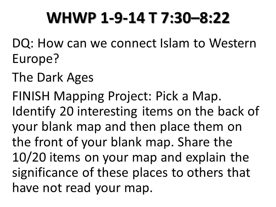 WHWP 1-9-14 T 7:30–8:22 DQ: How can we connect Islam to Western Europe.