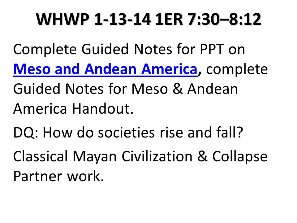 WHWP 1-13-14 1ER 7:30–8:12 Complete Guided Notes for PPT on Meso and Andean America, complete Guided Notes for Meso & Andean America Handout. Meso and