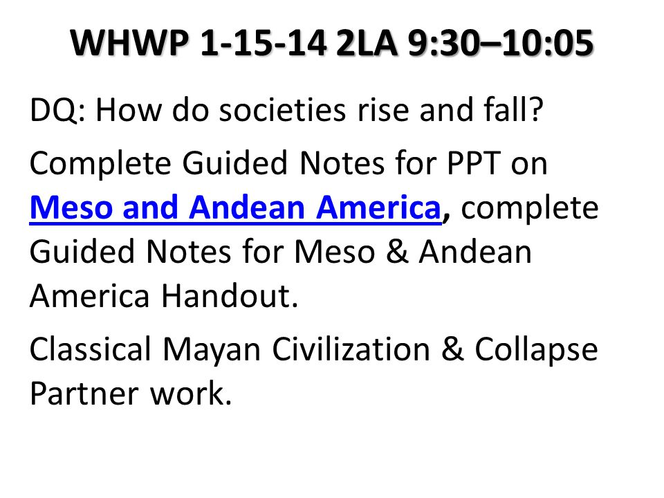 WHWP 1-15-14 2LA 9:30–10:05 DQ: How do societies rise and fall.