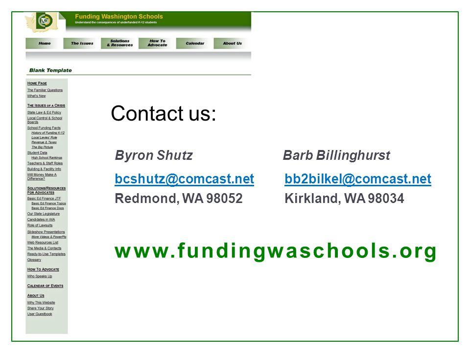 Contact us: Byron ShutzBarb Billinghurst bcshutz@comcast.net bb2bilkel@comcast.net Redmond, WA 98052 Kirkland, WA 98034 www.fundingwaschools.org