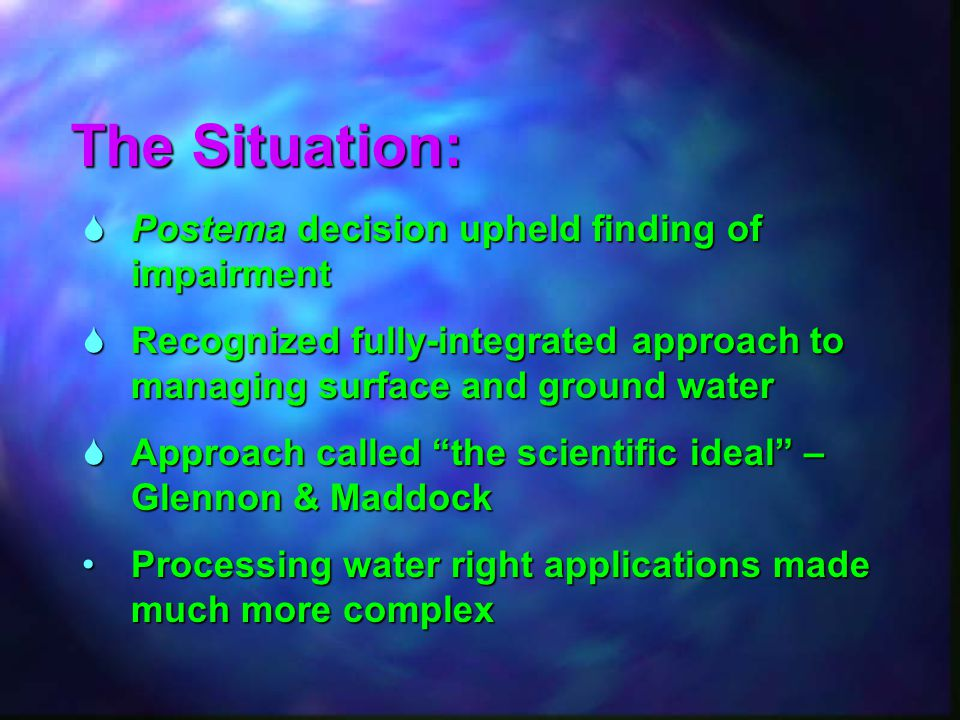 " Postema decision upheld finding of impairment  Recognized fully-integrated approach to managing surface and ground water  Approach called ""the sci"