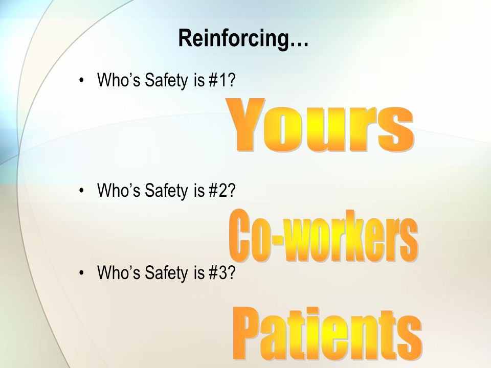 Reinforcing… Who's Safety is #1 Who's Safety is #2 Who's Safety is #3