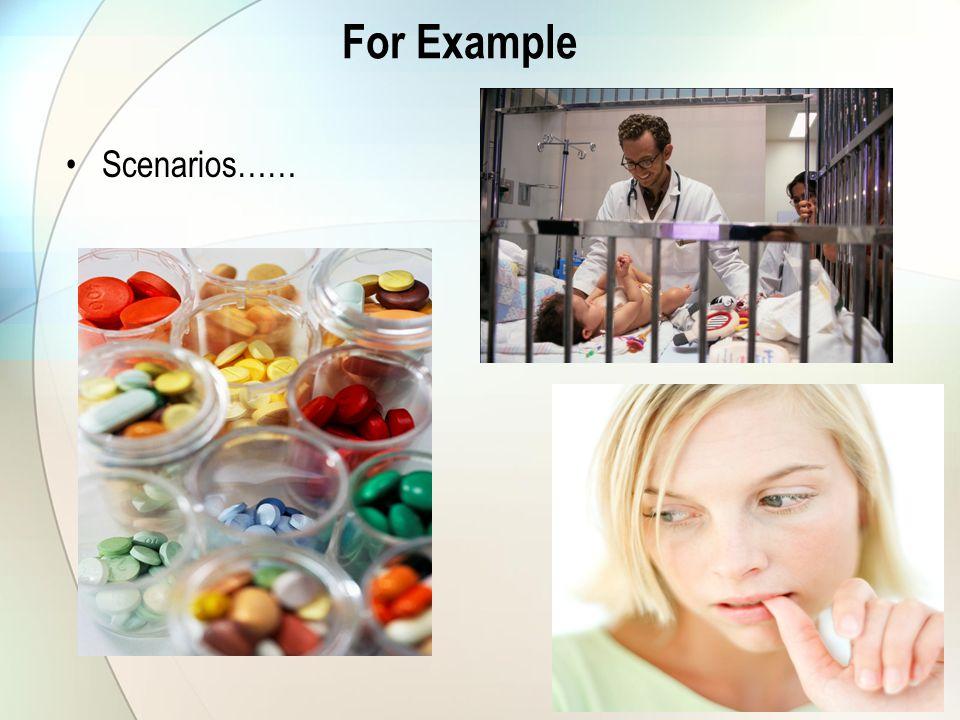 For Example Scenarios……