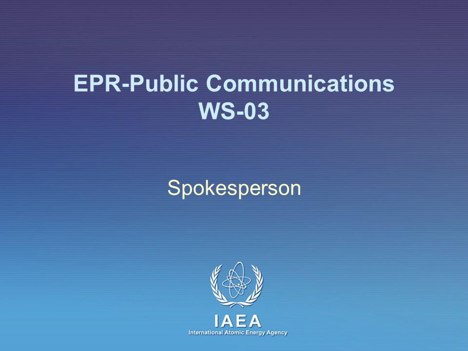 IAEA International Atomic Energy Agency EPR-Public Communications WS-03 Spokesperson