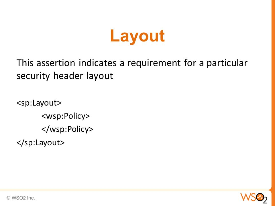 Layout This assertion indicates a requirement for a particular security header layout