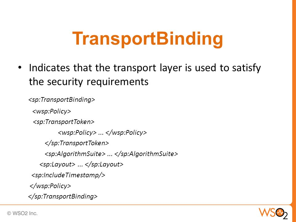 TransportBinding Indicates that the transport layer is used to satisfy the security requirements......