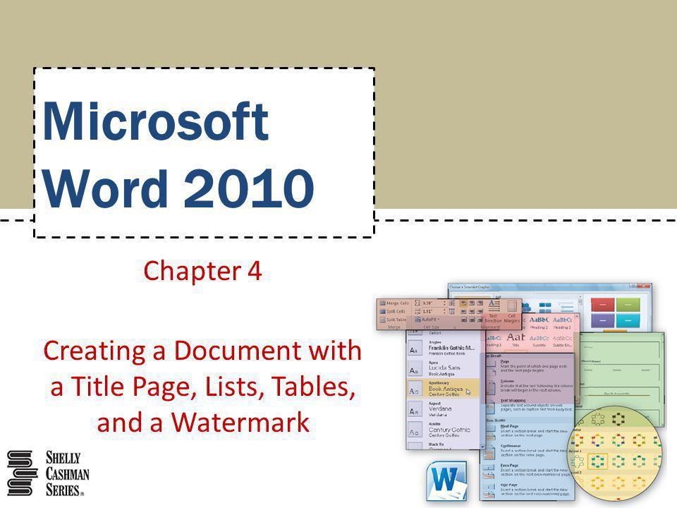 Microsoft Word 2010 Chapter 4 Creating a Document with a Title Page, Lists, Tables, and a Watermark