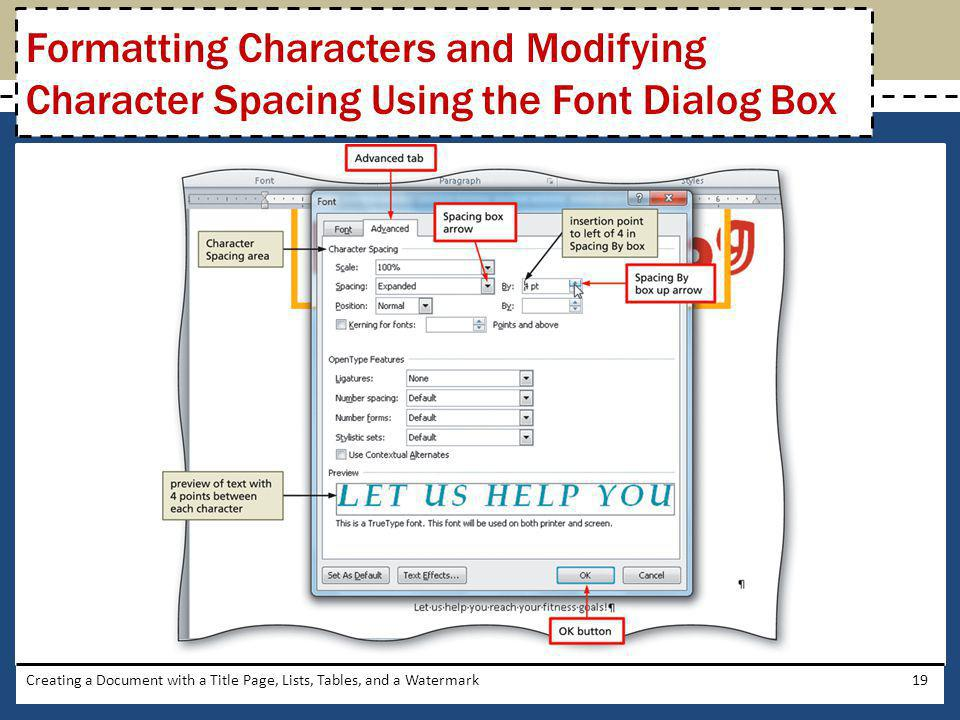Creating a Document with a Title Page, Lists, Tables, and a Watermark19 Formatting Characters and Modifying Character Spacing Using the Font Dialog Bo