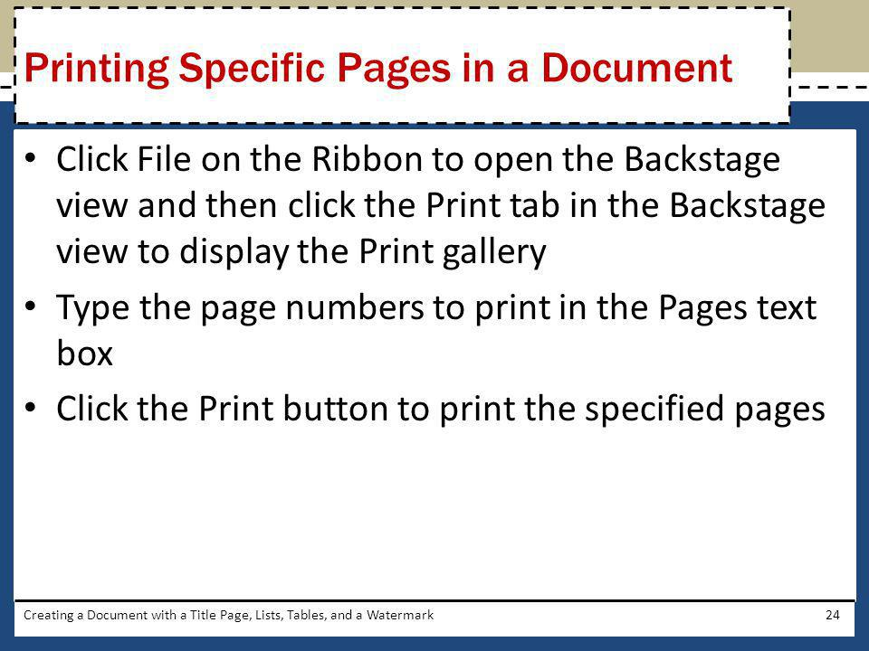 Click File on the Ribbon to open the Backstage view and then click the Print tab in the Backstage view to display the Print gallery Type the page numb