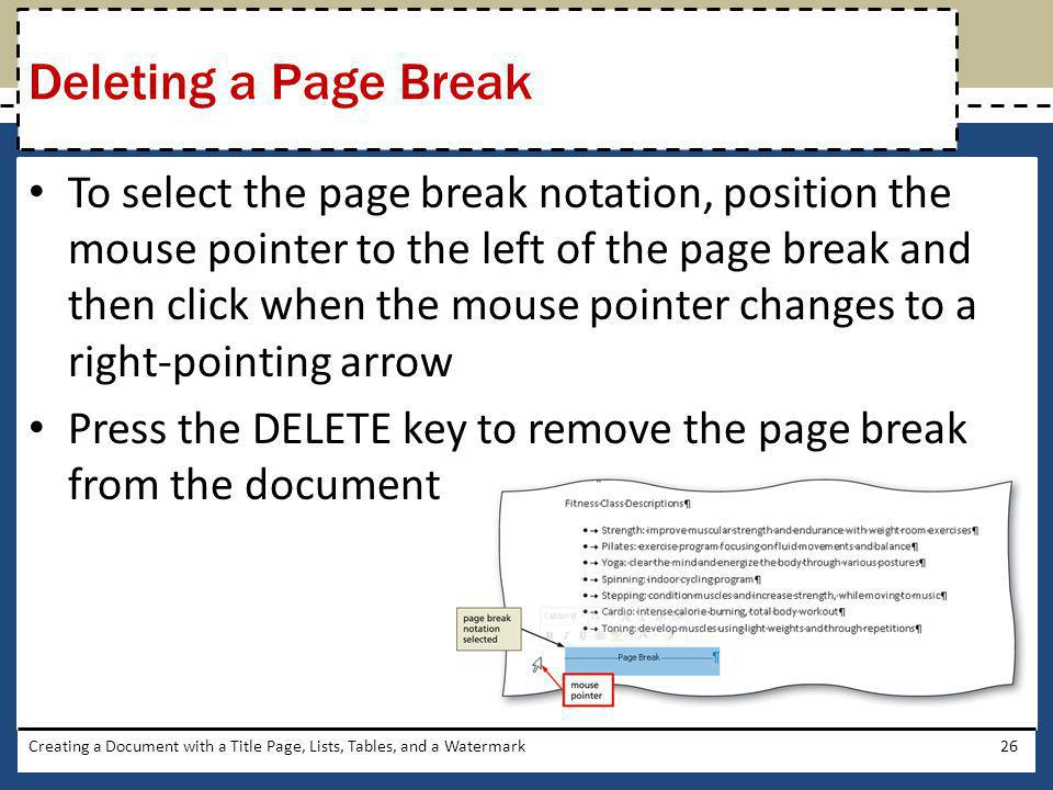 To select the page break notation, position the mouse pointer to the left of the page break and then click when the mouse pointer changes to a right-p