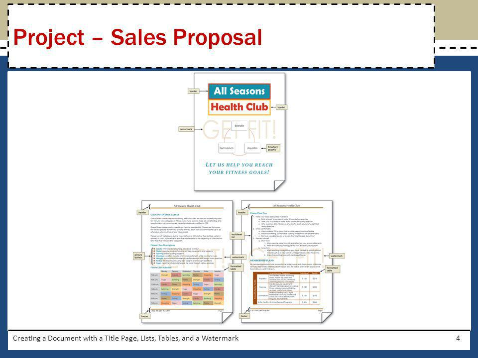 Creating a Document with a Title Page, Lists, Tables, and a Watermark4 Project – Sales Proposal