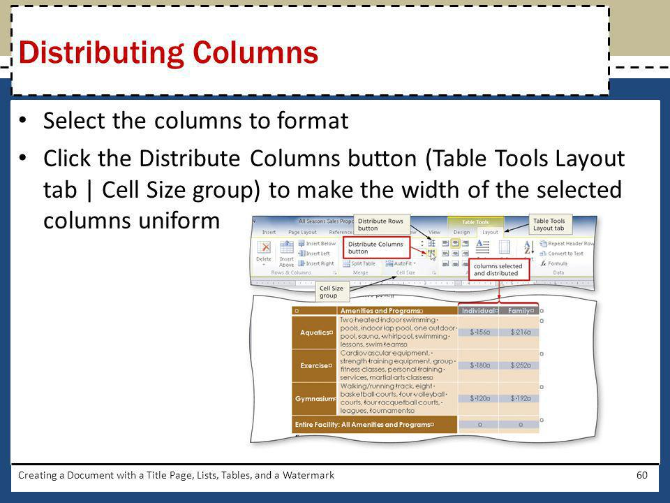 Select the columns to format Click the Distribute Columns button (Table Tools Layout tab   Cell Size group) to make the width of the selected columns