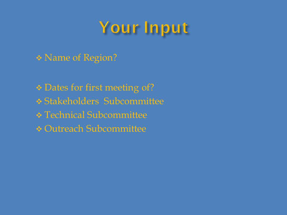  Name of Region.  Dates for first meeting of.