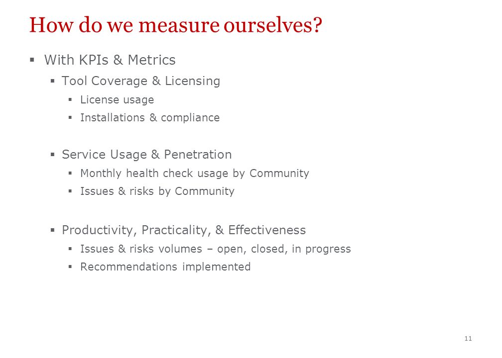 11 How do we measure ourselves.