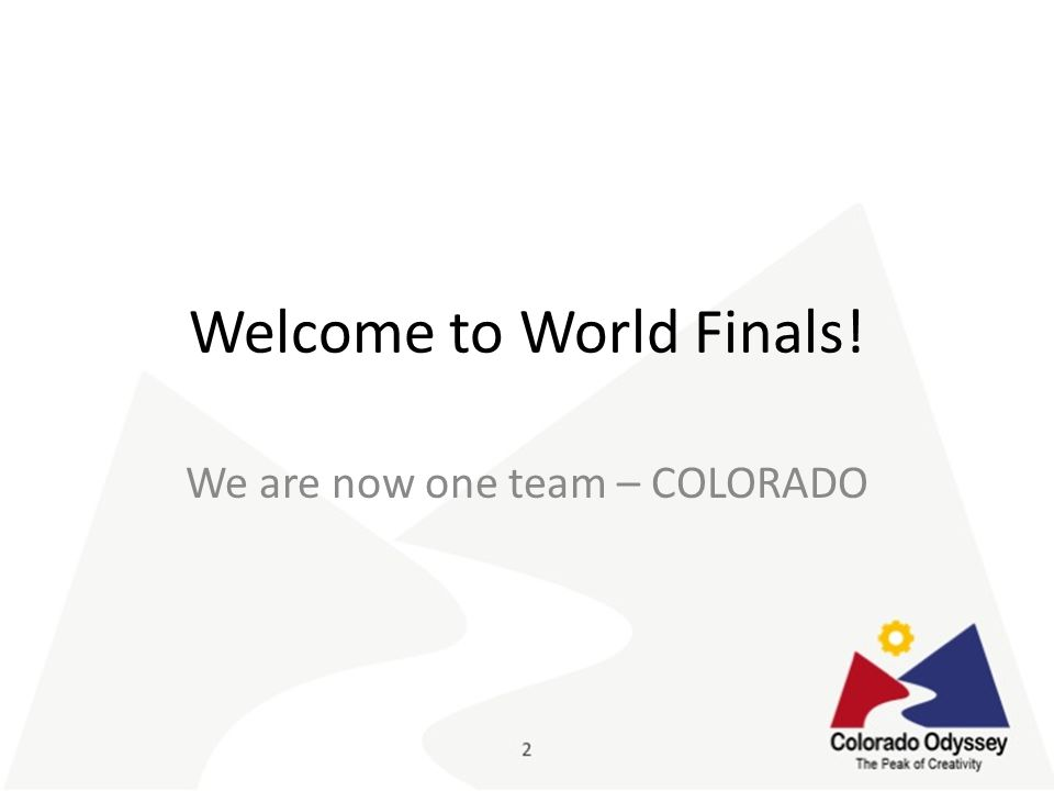 Welcome to World Finals! We are now one team – COLORADO
