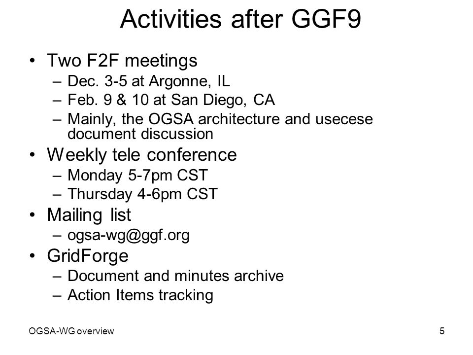OGSA-WG overview5 Activities after GGF9 Two F2F meetings –Dec.