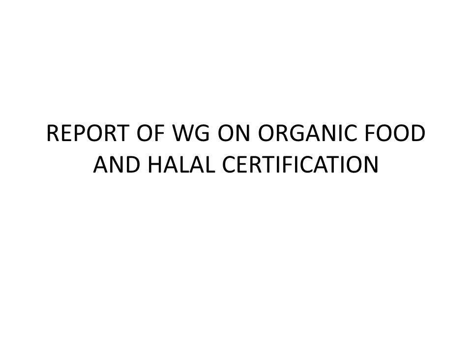 REPORT OF WG ON ORGANIC FOOD AND HALAL CERTIFICATION