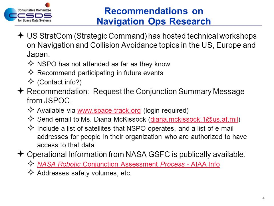 Recommendations on Navigation Ops Research  US StratCom (Strategic Command) has hosted technical workshops on Navigation and Collision Avoidance topics in the US, Europe and Japan.