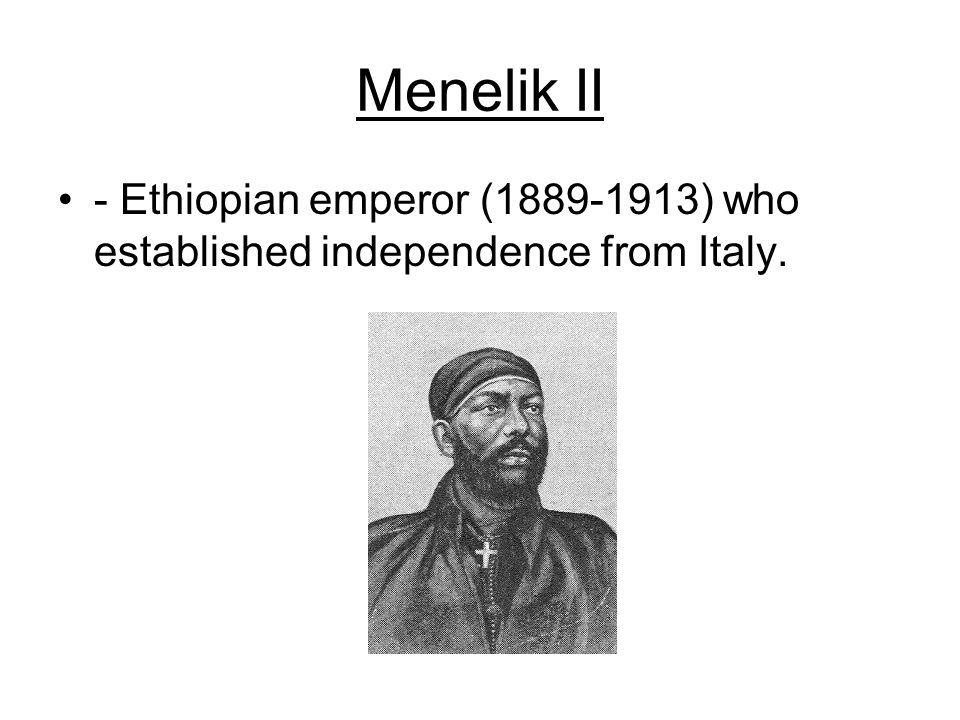 Menelik II - Ethiopian emperor (1889-1913) who established independence from Italy.