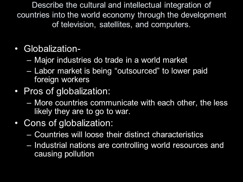 Describe the cultural and intellectual integration of countries into the world economy through the development of television, satellites, and computer