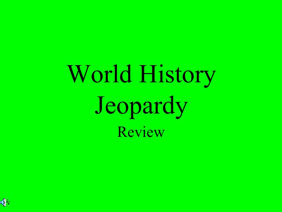 World History Jeopardy Review