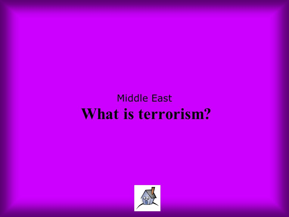Middle East What is terrorism?