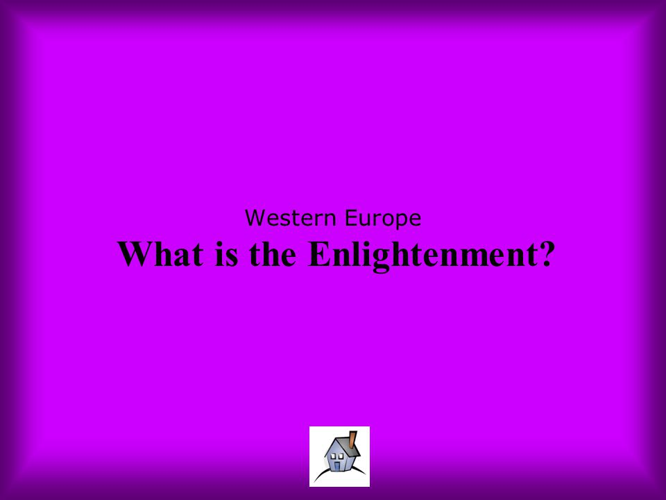Western Europe What is the Enlightenment?